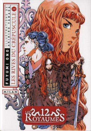 12 Royaumes (les) - Livre 6 - Les Rives du crépuscule Vol.1 par ONO Fuyumi