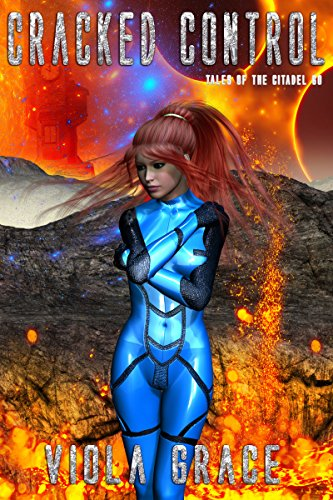 Cracked Control (Tales of the Citadel Book 60)