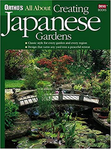 All About Creating Japanese Gardens (Ortho's All About