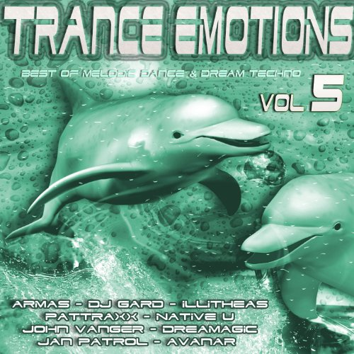 Trance Emotions, Vol.5 (Best of Melodic Dance & Dream Techno)