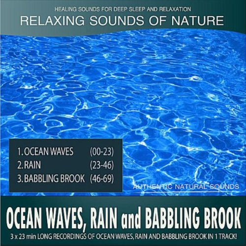 Ocean Waves, Rain And Babbling Brook (Sounds Of Nature: 3x23 Min Long Recordings In 1 Track) - 1 Min Spa