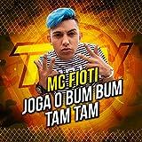 Joga o Bum Bum Tamtam [Explicit]