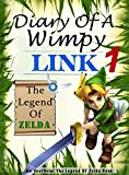#1: The Legend Of Zelda: Diary Of A Wimpy Link 1: An Unofficial The Legend Of Zelda Book