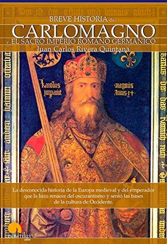 Breve Historia De Carlomagno Y El Sacro Imperio Romano