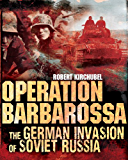 Operation Barbarossa - The German Invasion of Soviet Russia (General Military)