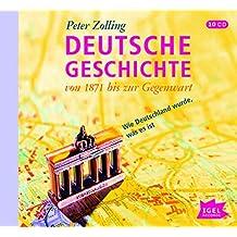 Deutsche Geschichte. Von 1871 bis zur Gegenwart. 10 CDs: Wie Deutschland wurde, was es ist