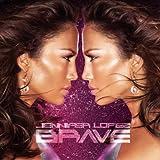 Songtexte von Jennifer Lopez - Brave