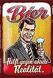 Schatzmix Bier Hilft Gegen akute Realität Lustig blechschild