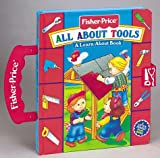 All About Tools: A Learn-About Book (Fisher-Price, Carry Along Play Books)