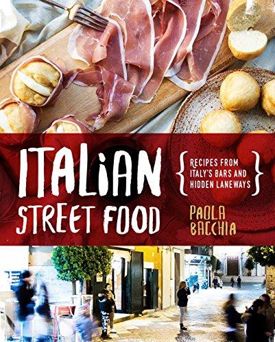 Italian Street Food: Recipes From Italy\'s Bars and Hidden Laneways