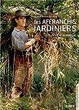 Les Affranchis jardiniers. Un rêve d'autarcie