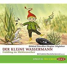 Der kleine Wassermann - Frühling im Mühlenweiher: Hörspiel (1 CD)