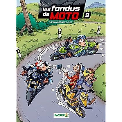 Les Fondus de moto - tome 9