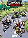 Les fondus de moto, tome 9 par Cazenove