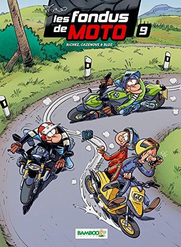 Les Fondus de moto - tome 9 par Christophe Cazenove