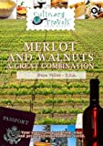 Culinary Travels Merlot and Walnuts-a great combination Napa Valley-Rutherford Hill winery/Sacramento-Walnuts [DVD] [2012] [NTSC] by Dave Eckert