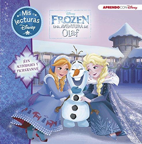 Frozen. Una aventura de Olaf (Mis lecturas Disney): (Con pictogramas y actividades)