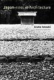 [(Japan-ness in Architecture)] [By (author) Arata Isozaki ] published on (July, 2006) -