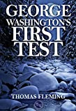 George Washington's First Test (The Thomas Fleming Library)