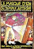 Le Masque d'or du temple aztèque - Une énigme en trois dimensions