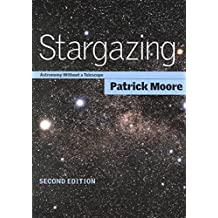 [(Stargazing : Astronomy without a Telescope)] [By (author) Sir Patrick FRAS DSc CBE Moore] published on (November, 2000)