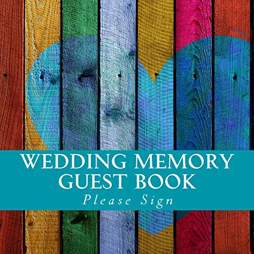 Wedding Memory Guest Book: 100 Pages Guest Book for Sharing Thoughts, Well Wishes, and Creative Expression for the Couple and their Wedding.  A Guest Book Girl Book.