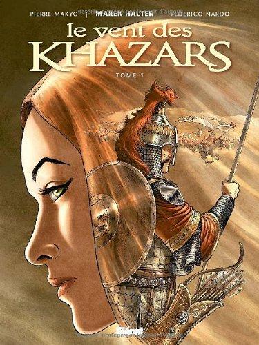 Le vent des Khazars, Tome 1 :