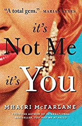 It's Not Me, It's You by Mhairi McFarlane (2015-05-19)