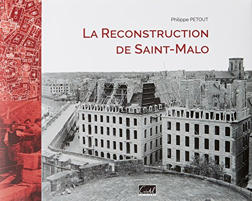 La reconstruction de Saint-Malo