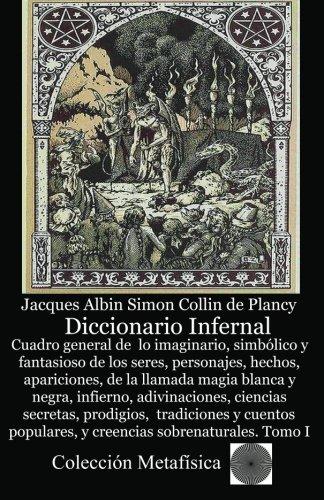 Diccionario Infernal. Tomo I por Jacques Albin-Simon Collin de Plancy
