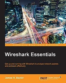 Wireshark Essentials par [Baxter, James H.]