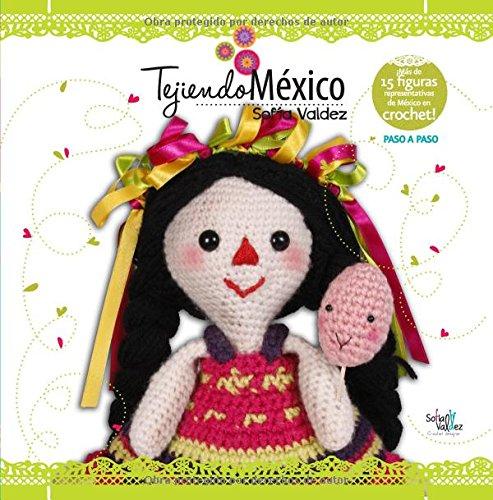Tejiendo Mexico: Figuras representativas de Mexico en crochet