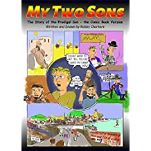 My Two Sons: The Story of the Prodigal Son -- The Comic Book Version