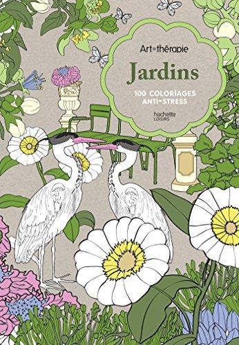 Jardins : 100 coloriages anti-stress