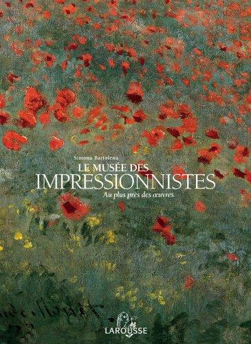 Le musée des impressionnistes : Au plus près des oeuvres