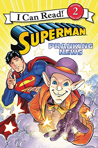 Superman: Pranking News (I Can Read! Level 2) por Donald Lemke