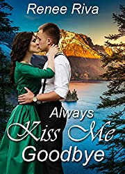 Always Kiss Me Goodbye (A National Park romance novella Book 3)