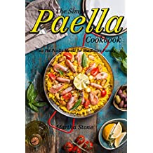The Simple Paella Cookbook: One Pot Paella Meals for the Entire Family (English Edition)