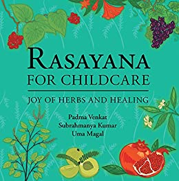 Rasayana for Childcare: Joy of Herbs and Healing (English ...
