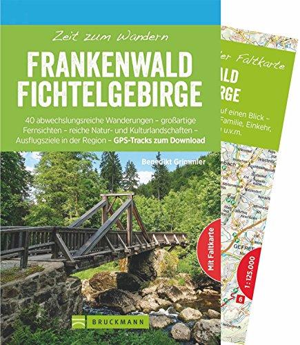 Bruckmann Wanderführer: Zeit zum Wandern Frankenwald Fichtelgebirge. 40 Wanderungen, Bergtouren und Ausflugsziele im Frankenwald und Fichtelgebirge. Mit Wanderkarte zum Herausnehmen.