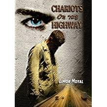 Chariots on the Highway: A story about Israel, about the military lone soldiers, about Love and war, and about the journey called life (Gay for you Romance) . (English Edition)