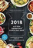 2018 Mit dem Thermomix® durch das Jahr Wandkalender: Saisonale Rezepte für die Kult-Küchenmaschine