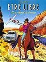 Etre libre, tome 3 : Les voleurs de chevaux par Bourgne