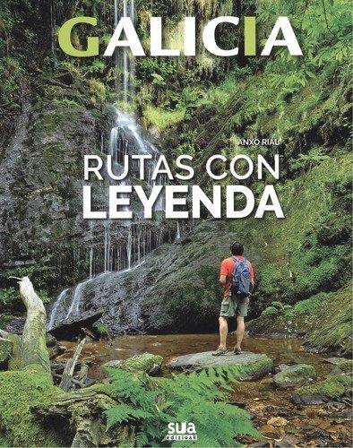 Rutas con leyenda (Galicia) por Anxo Rial Comesaña