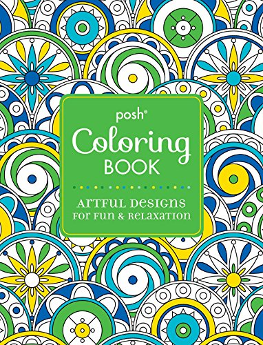 Posh Adult Coloring Book: Artful Designs for Fun & Relaxation (Posh Coloring Books)