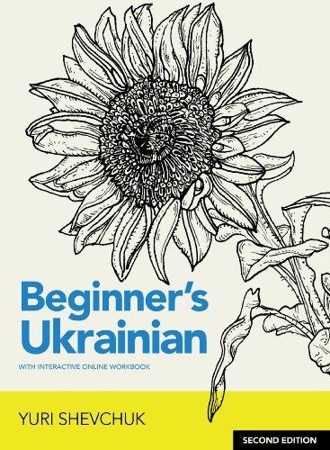 Beginner's Ukrainian with Interactive Online Workbook (Ukrainian Edition) by Yuri Shevchuk (2013-09-03)