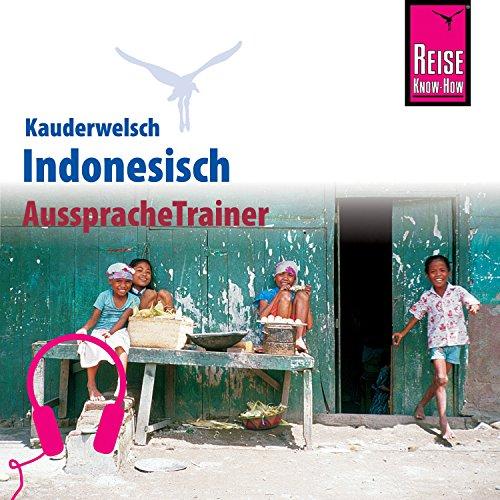 Indonesisch (Reise Know-How Kauderwelsch AusspracheTrainer)