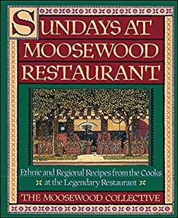 Sundays at Moosewood Restaurant: Ethnic and Regional Recipes from the Cooks at the (Cookery) by [Moosewood Collective]