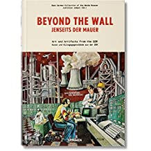 Beyond the Wall: Art and Artifacts from the GDR (East German Collection of the Wende Museum)
