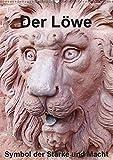 Der Löwe - Symbol der Stärke und Macht (Wandkalender 2019 DIN A2 hoch): Der Löwe beflügelte schon immer Künstler diese in Stein oder Bronze abzubilden. (Monatskalender, 14 Seiten ) (CALVENDO Orte)